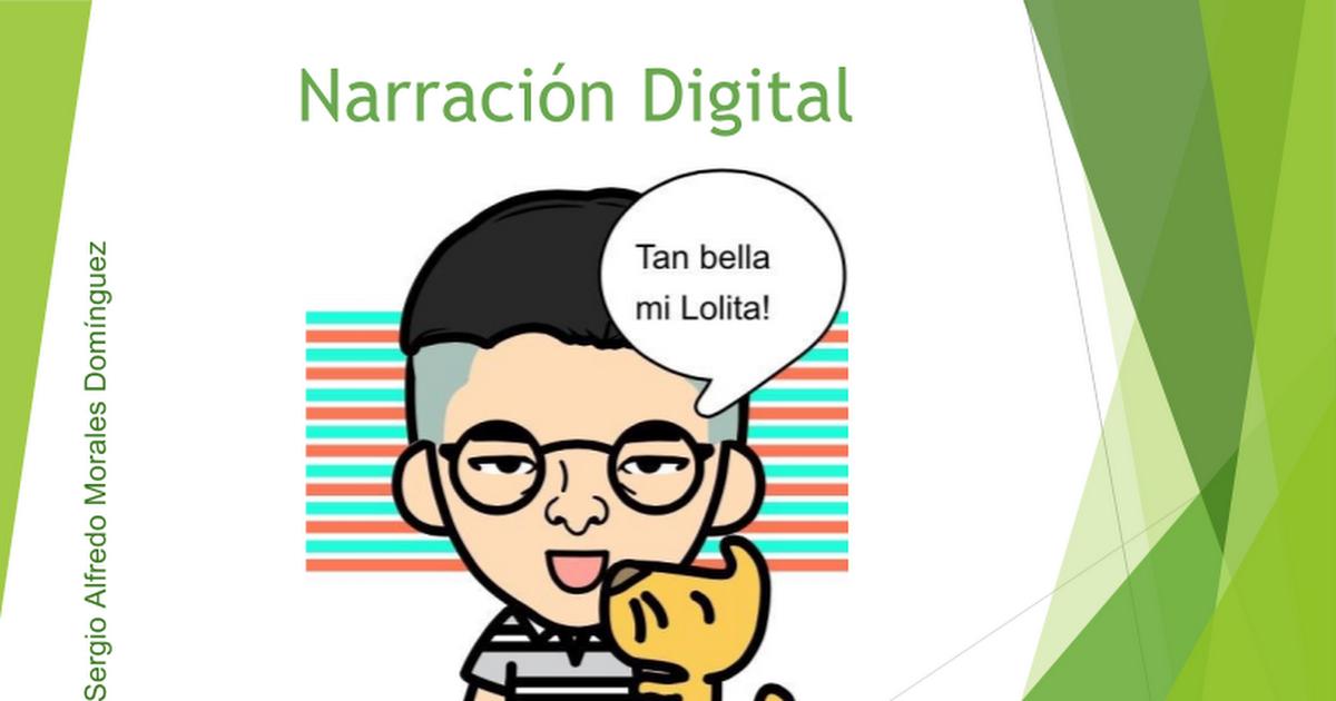 Narración Digital por Sergio Alfredo