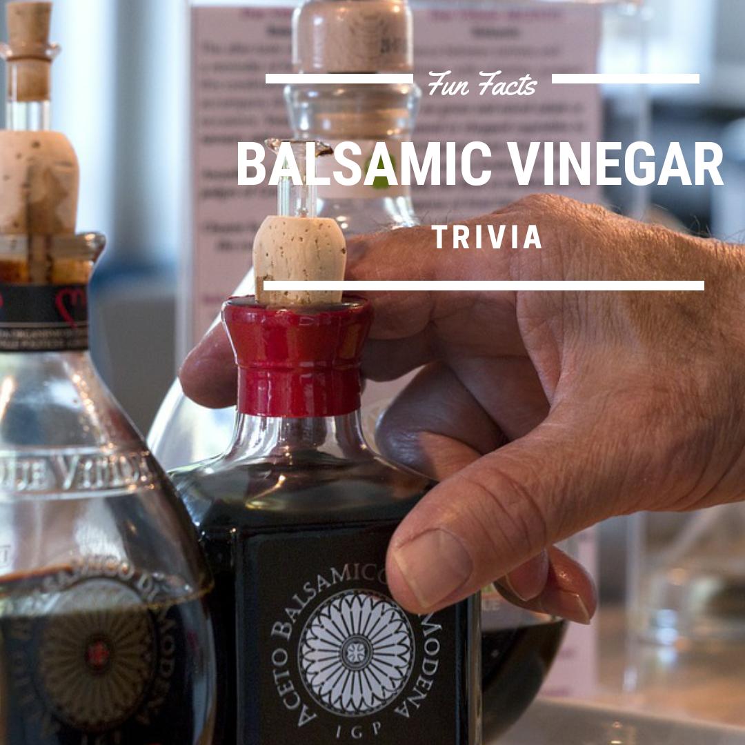 Balsamic Vinegar Trivia