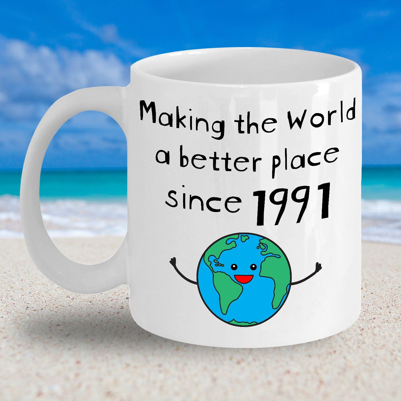 Making The World A Better Place Since 1991 Coffee Mug