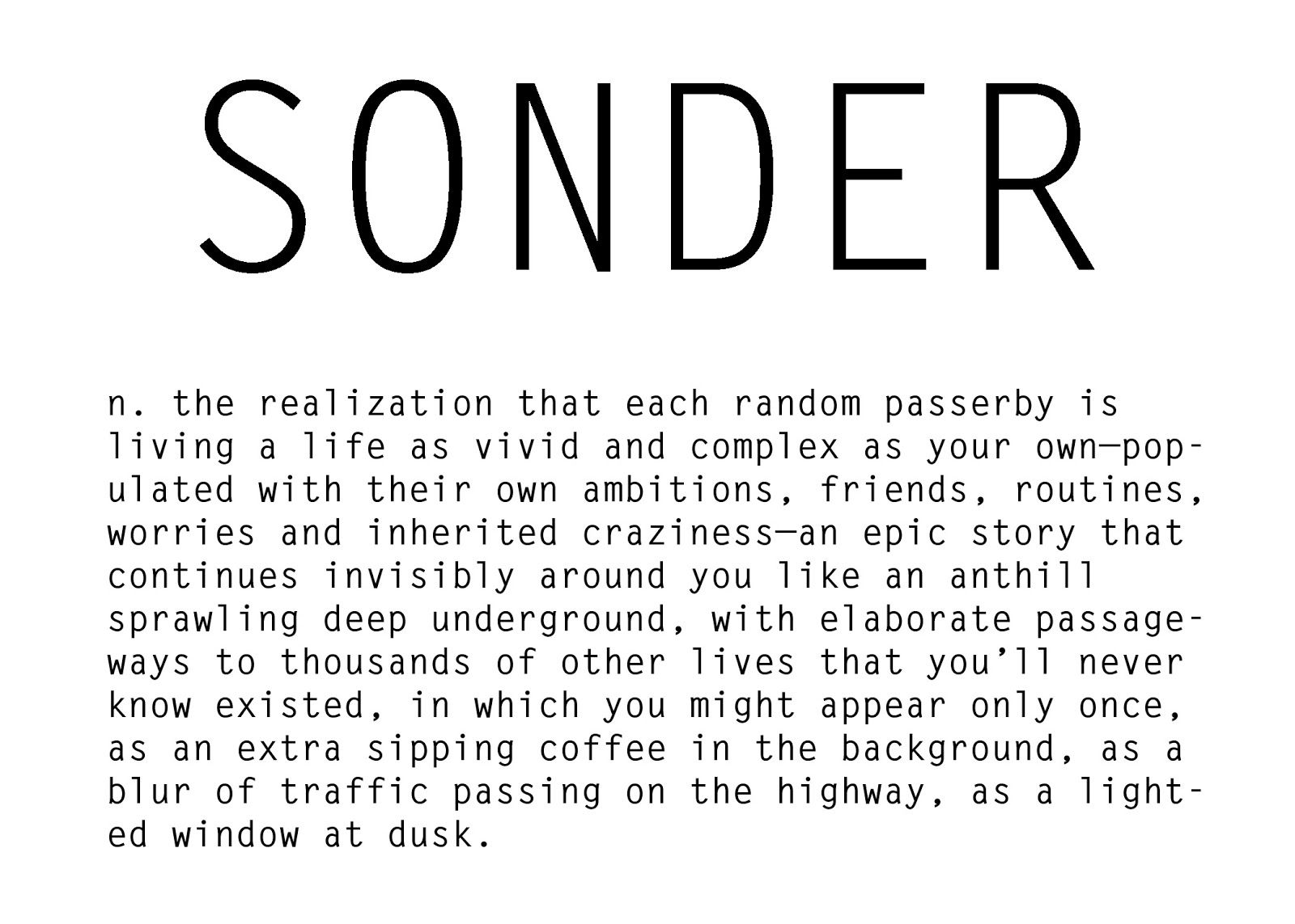new favorite word sonder n the realization that each random new favorite word sonder n the realization that each random passerby is living a