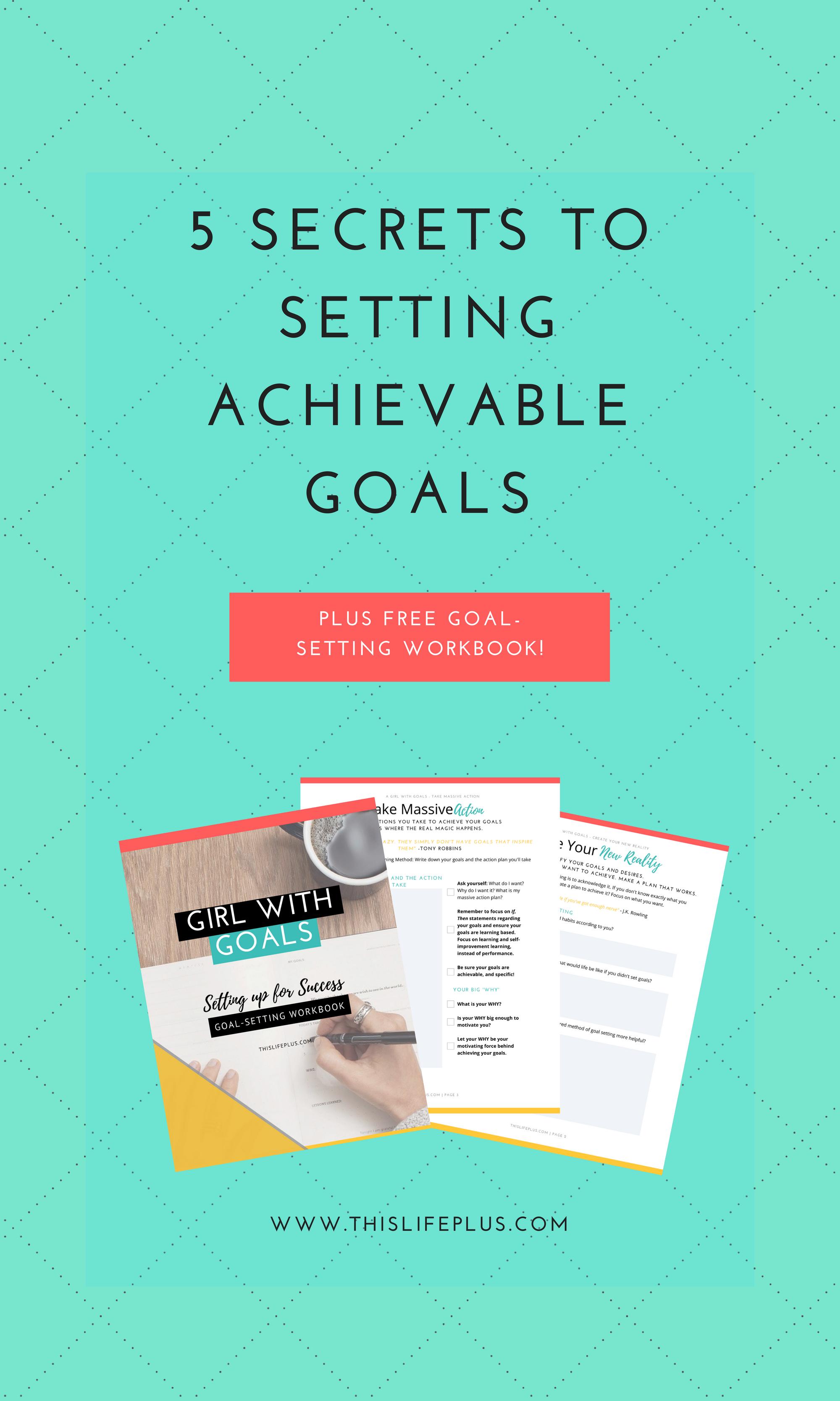 5 Secrets To Setting Achievable Goals Free Workbook