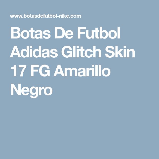 detailed look ab3f2 6ea82 Botas De Futbol Adidas Glitch Skin 17 FG Amarillo Negro