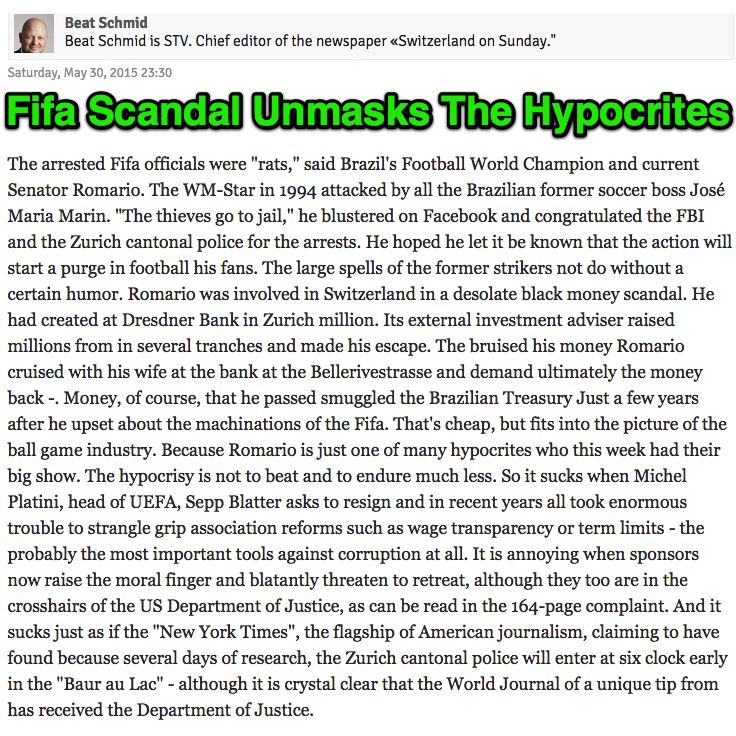 Fifa Scandal Unmasks The Hypocrites [article in german] ➤ http://www.schweizamsonntag.ch/ressort/meinung/fifa-skandal_entlarvt_die_heuchler ②⓪①⑤ ⓪⑥ ①④  The Hypocrites = Romário, Michel Platini and The New York Times