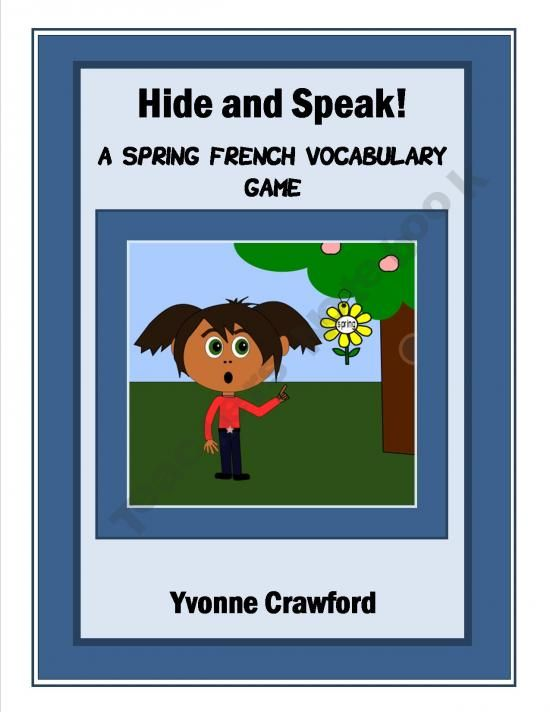 Hide and Speak - A Spring French Vocabulary Gameis a fun way for your students to review spring vocabulary words while getting up and away from their desks.