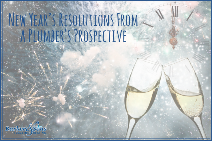 New Year\'s Resolutions From a Plumber\'s Prospective