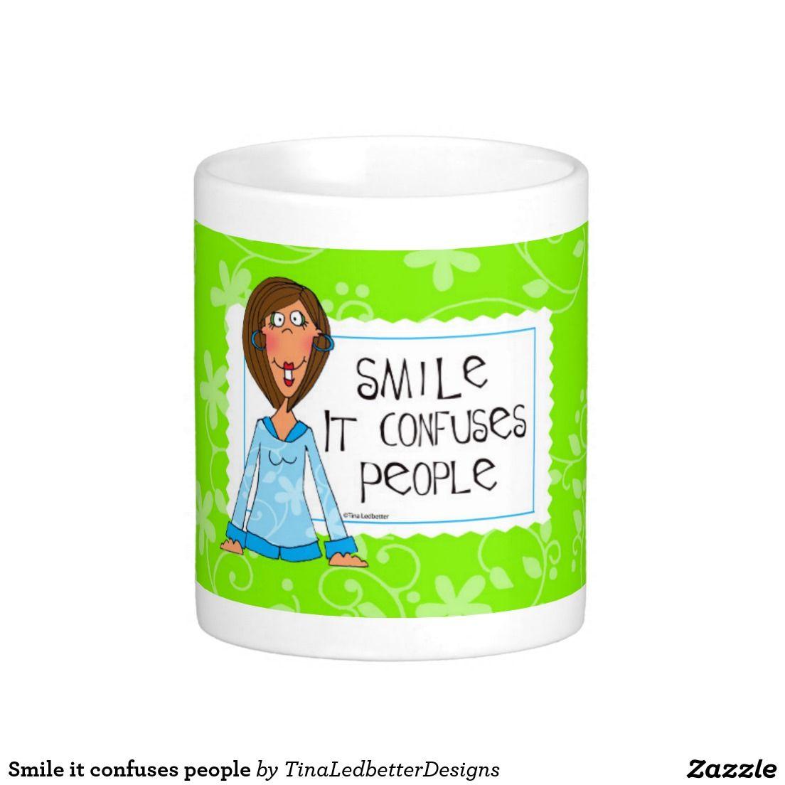 Smile it confuses people classic white coffee mug