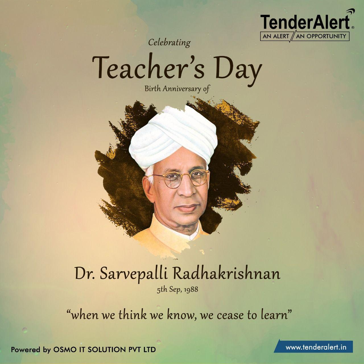 Happy Teacher S Day 2018 When We Think We Know We Chase To Learn Dr Sarvepalli Radhakrishnan Teachers Happy Teachers Day Teachers Day Teachers Be Like