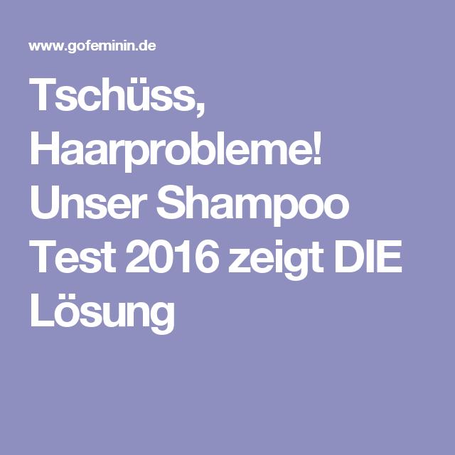 Tschüss, Haarprobleme! Unser Shampoo Test 2016 zeigt DIE Lösung