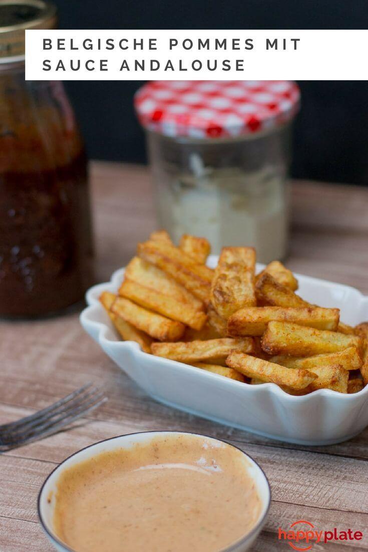 Selbstgemachte Belgische Pommes Mit Sauce Andalouse Happy Plate Rezept Belgische Pommes Hollandische Rezepte Pommes Im Backofen