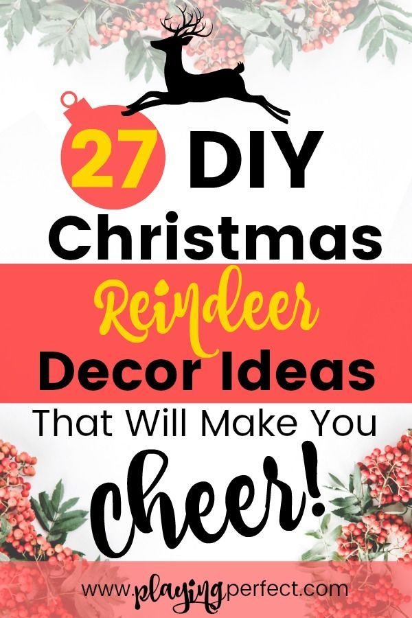 27 DIY Christmas Reindeer Decor Ideas That Will Make You Cheer DIY