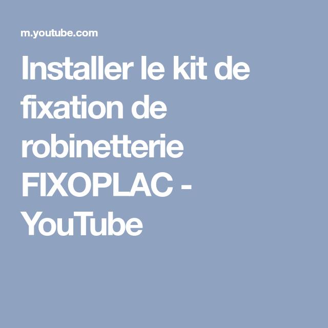 Installer Le Kit De Fixation De Robinetterie Fixoplac Youtube Robinetterie Fixation Kit