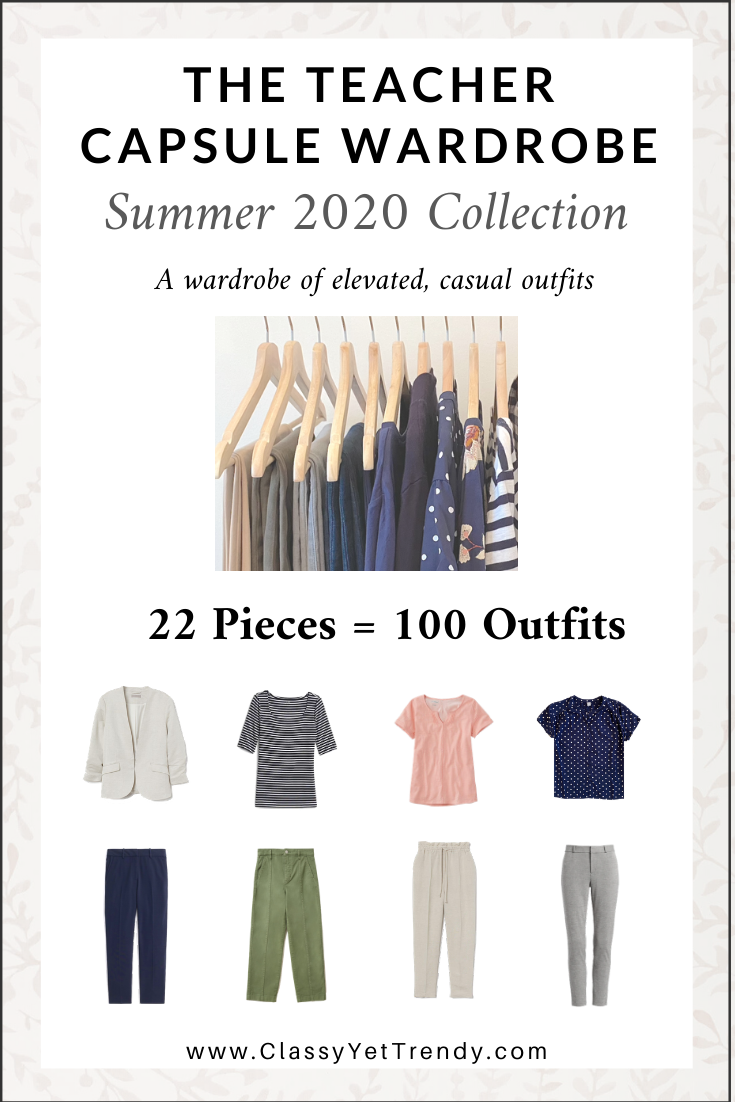 The Teacher Capsule Wardrobe Summer 2020 Preview + 10 Outfits - Classy Yet Trendy