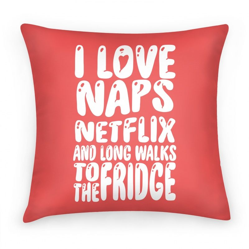 I Love Naps Netflix and Long Walks To... | Pillows and Pillow Cases | HUMAN