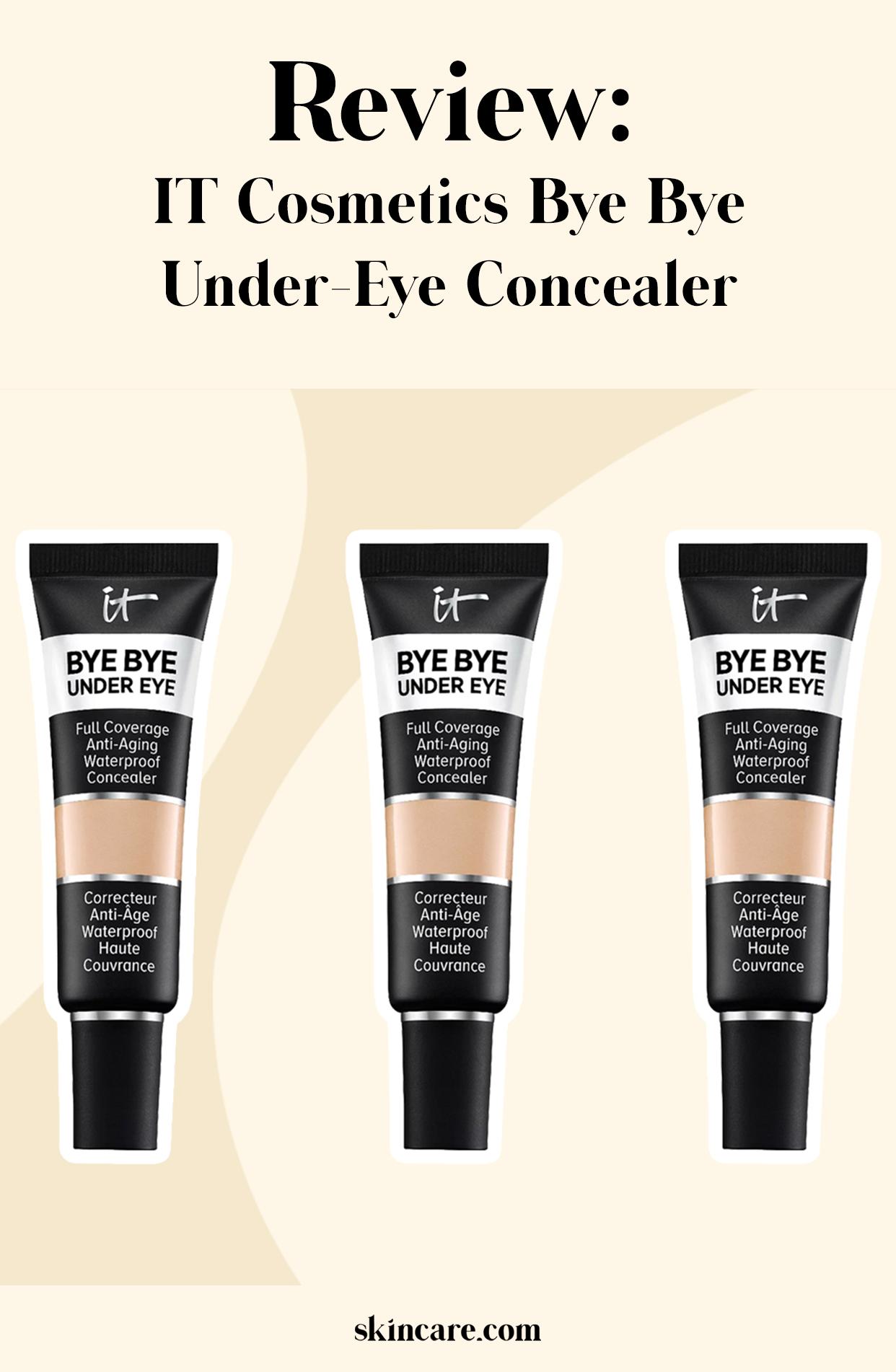 It Cosmetics Bye Bye Under Eye Review Undereye