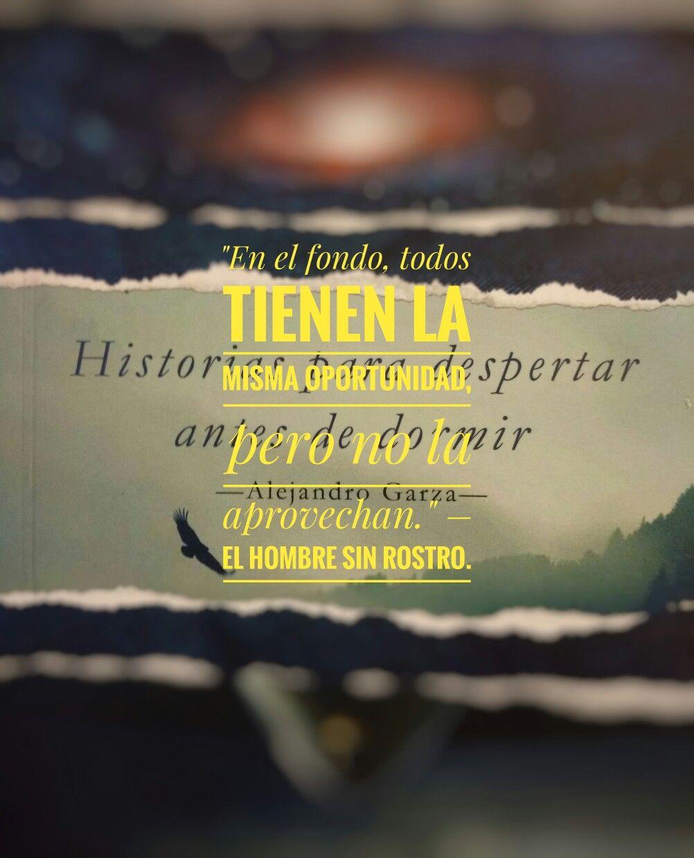 """Lee el relato del """"Hombre sin rostro"""" en el libro «Historias para despertar antes de dormir"""".   FB: @AlejandroGarza86 Twitter: @alejandrogza86  #libros #frases #quotes #lectura #escritura #monterrey #autores #escritores"""