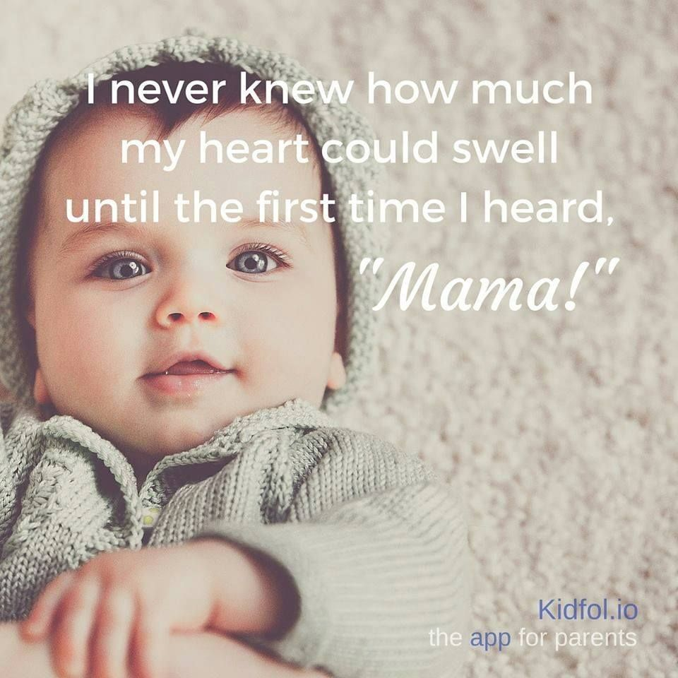 Baby S First Words Are A Beautiful Milestone I Never Knew How Much My Heart Could Swell Until The First Time Babies First Words Baby Quotes One Word Quotes