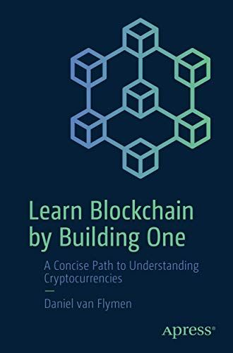 Download Pdf Learn Blockchain By Building One A Concise Path To Understanding Cryptocurrencies Free Epub Mobi Ebooks Blockchain Learning Book Marketing