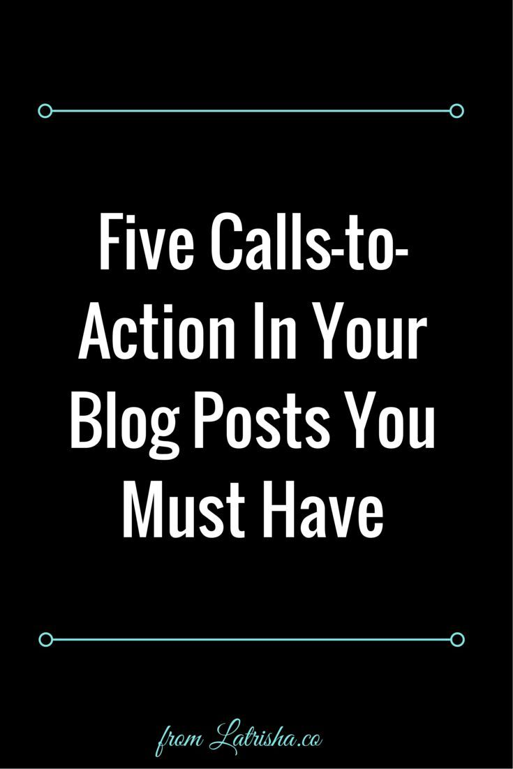 You need to make sure that you include calls-to-action in your blog posts so that your ideal clients and readers know exactly what you want them to do next.