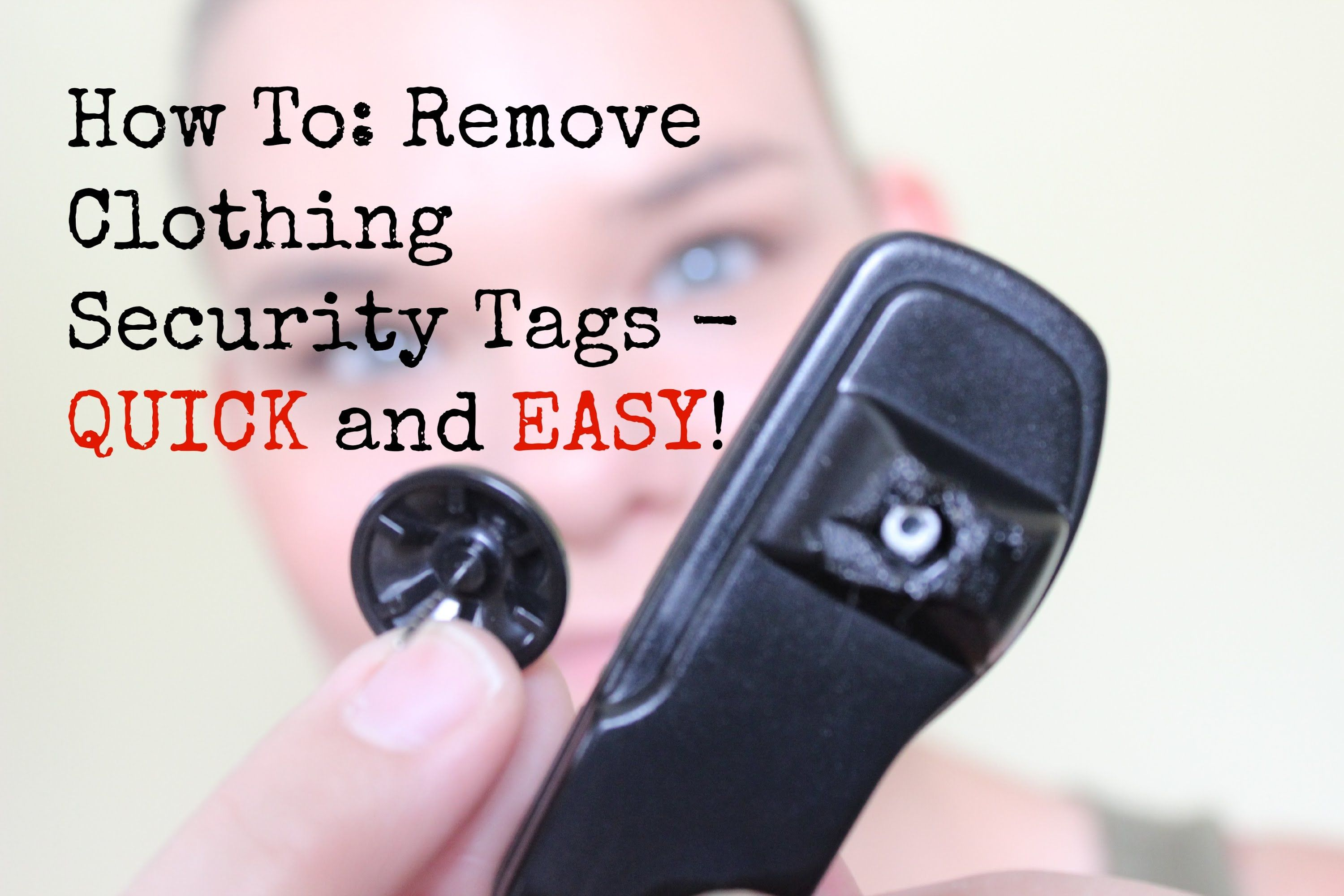 How to remove a security tag from clothing quick and