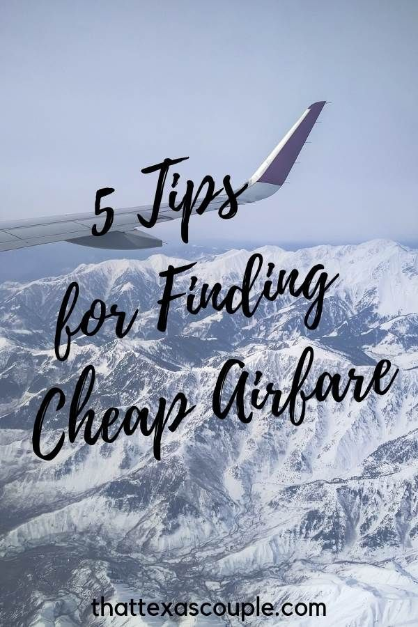 Looking to get the most out of your travel dollar?  Then check out this post, Five Tips for Finding Cheap Airfare.  That Texas Couple outlines five simple steps you can take to ensure you're finding a cheap flight every time!  #cheapflights #budgettravel #travelhacks #findcheapflights #cheapairfare