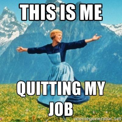 Just Quit Job Memes Google Zoeken Job Humor Job Memes Job Quotes