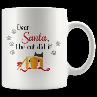 Dear Santa The Cat Did It Mug Dear Santa Mugs Dear
