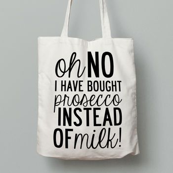 Prosecco Instead of Milk Canvas Tote Womans Shopping 100/% Cotton Printed Gift