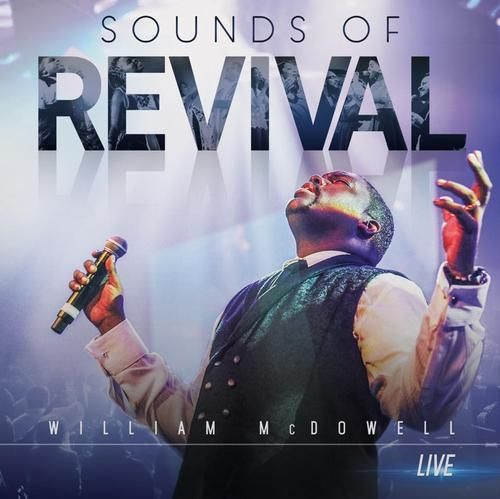 DOWNLOAD William McDowell – Sounds of Revival LEAKED ALBUM only in