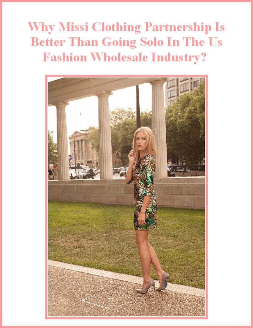 Why Missi Clothing Partnership Is Better Than Going Solo In The Us Fashion Wholesale Industry?