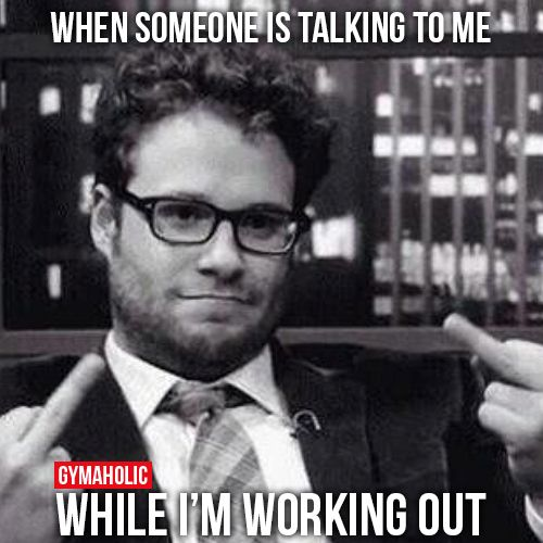 When Someone Is Talking To Me While I M Working Out Gym Fitness Motivation Fitness Motivation Quotes Bodybuilding Humor