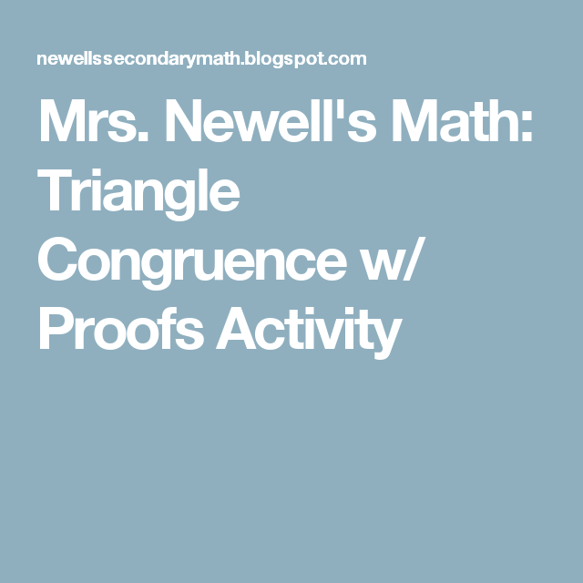 Mrs. Newell\'s Math: Triangle Congruence w/ Proofs Activity | HS ...