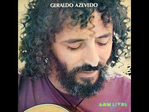 Geraldo Azevedo 1977 Full Album Completo Youtube Geraldo