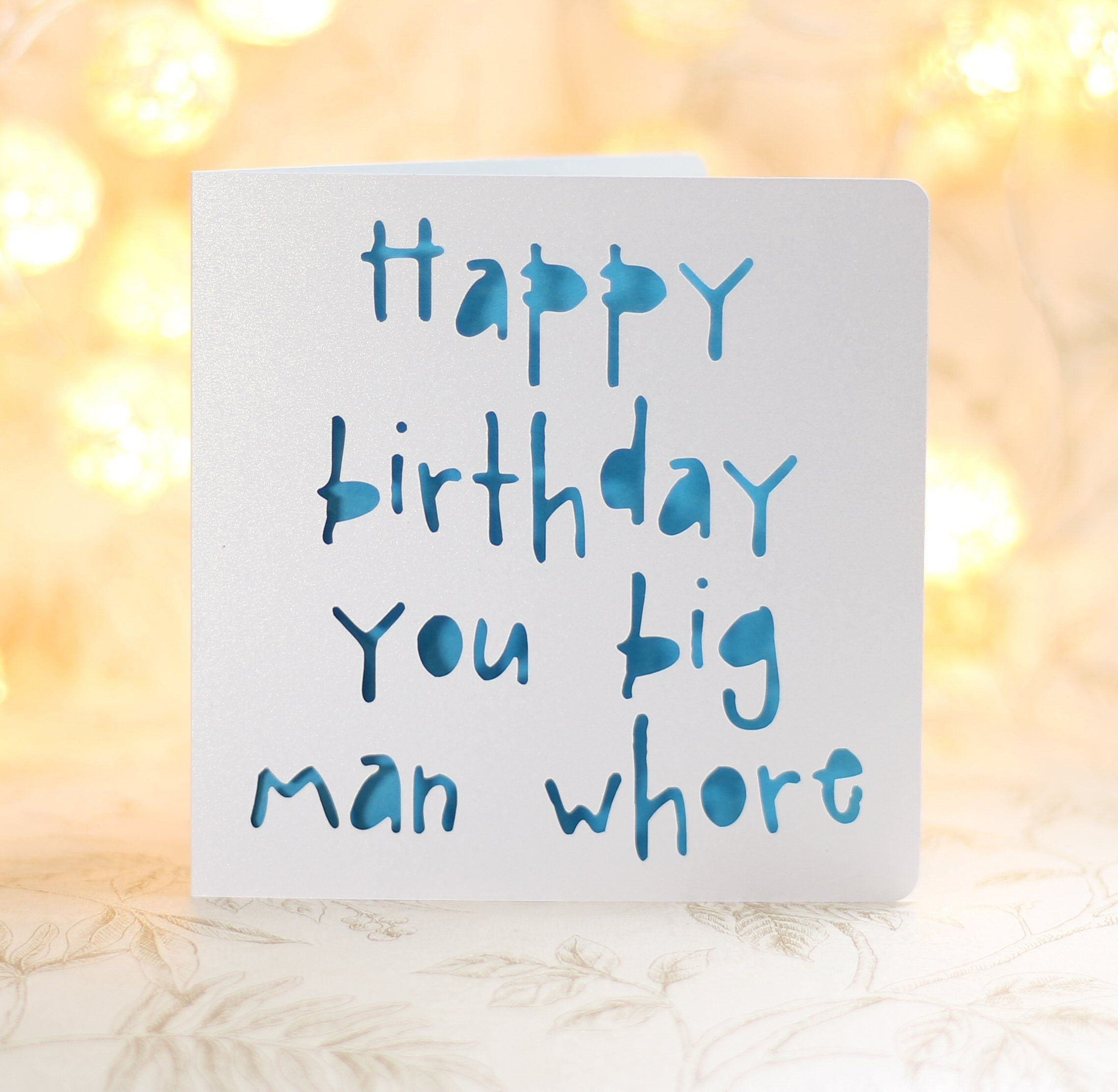 Happy Birthday You Big Man Whore card for boyfriend for husband