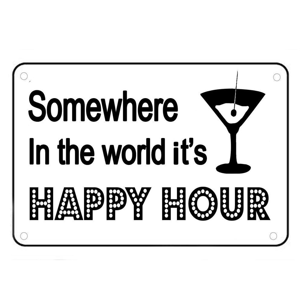 Superior Somewhere In The World Itu0027s Happy Hour Novelty Sign Drinking Fun Bar Humor  Funny