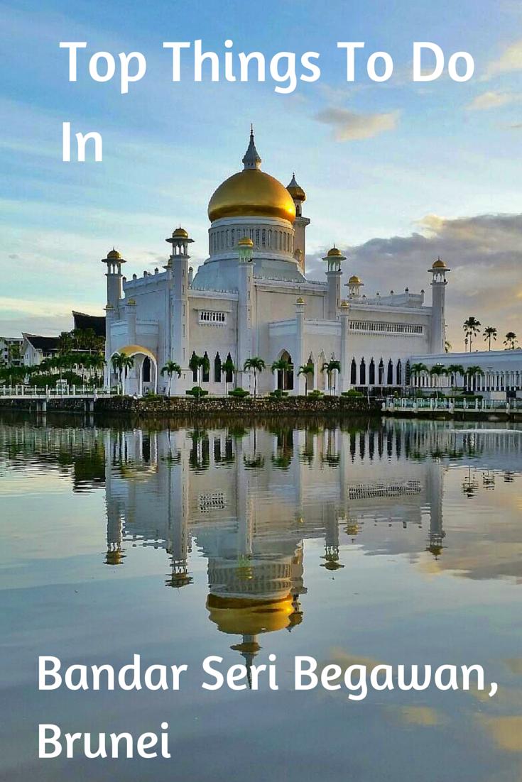 Things To Do In Bandar Seri Begawan Brunei Brunei Travel Travel Destinations Asia Bandar Seri Begawan