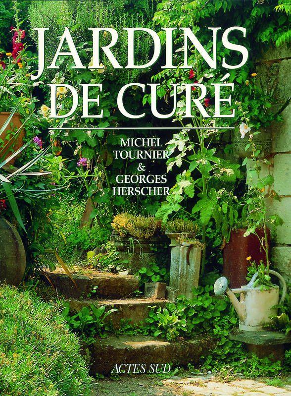 Découvrez et achetez Jardins de curé - Michel Tournier, Georges ...