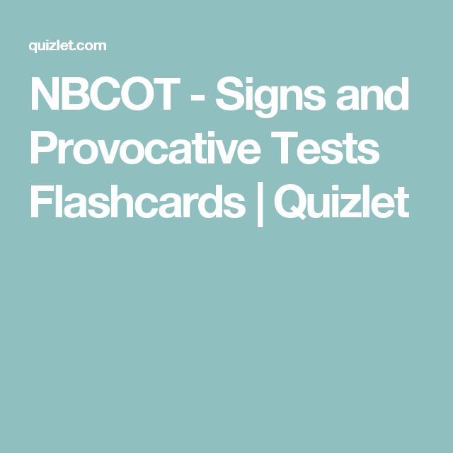 NBCOT - Signs and Provocative Tests Flashcards | Quizlet | Hand ...