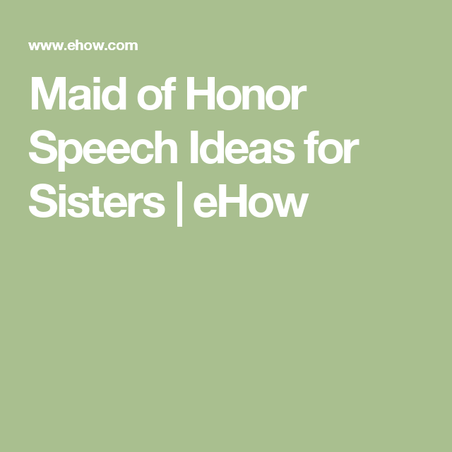 Maid Of Honor Speech Ideas For Sisters
