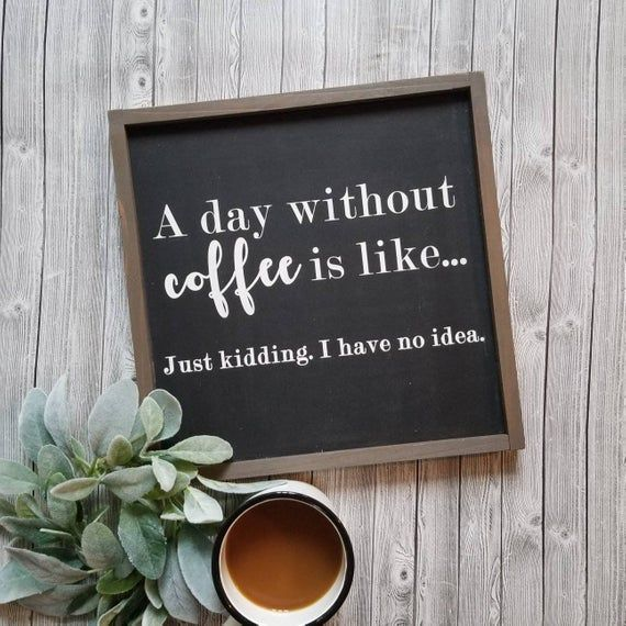 Photo of coffee sign | a day without coffee | wood sign | framed sign | coffee bar decor | coffee quote | coffee humor | farmhouse decor | rustic