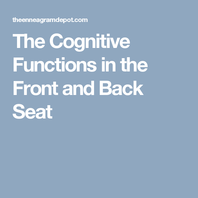 The Cognitive Functions in the Front and Back  Seat