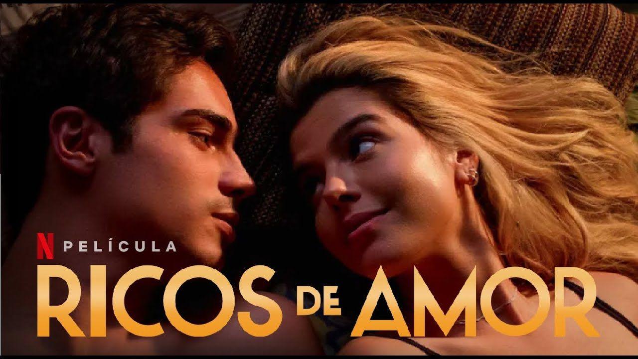 Ricos De Amor Trailer En Espanol Latino L Netflix Peliculas De Amor Peliculas Completas Netflix