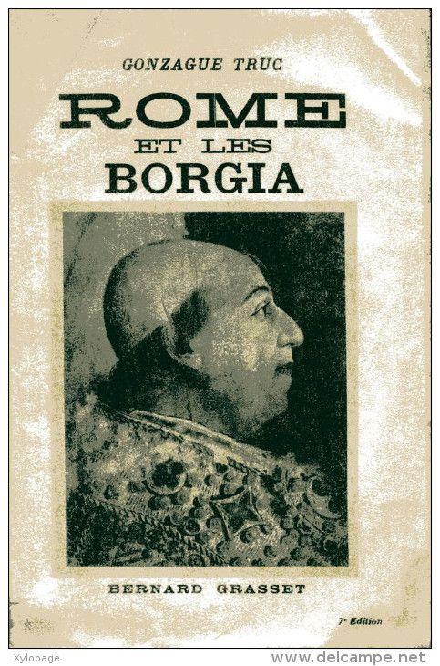 ROME AND THE BORGIA. Gonzaga TIP. Grasset, 1939. Pope Alexander, Caesar, Lucretius, Machiavelli