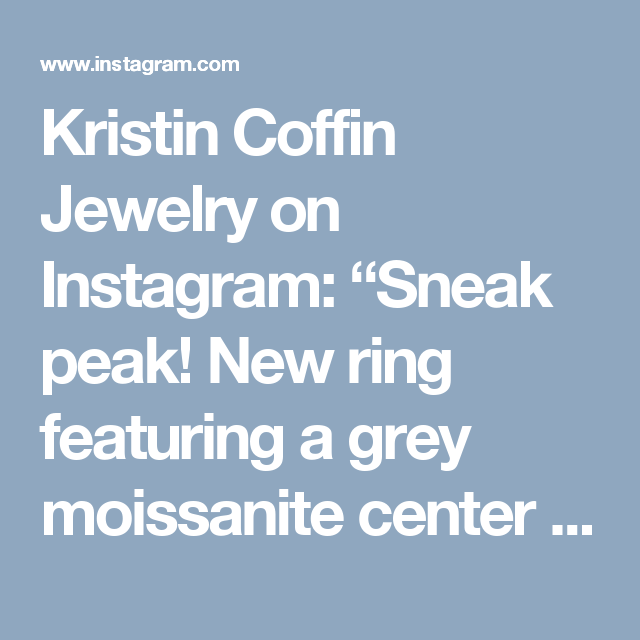 """Kristin Coffin Jewelry on Instagram: """"Sneak peak! New ring featuring a grey moissanite center and Canadian diamond accents. The slender design is low in profile, sleek, and…"""""""