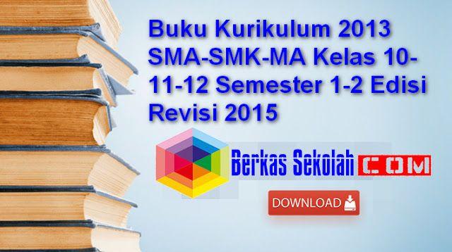Download Buku Kurikulum 2013 Sma Smk Ma Kelas 10 11 12 Semester 1 2 Edisi Revisi 2015 Kurikulum Buku Matematika Kelas 8