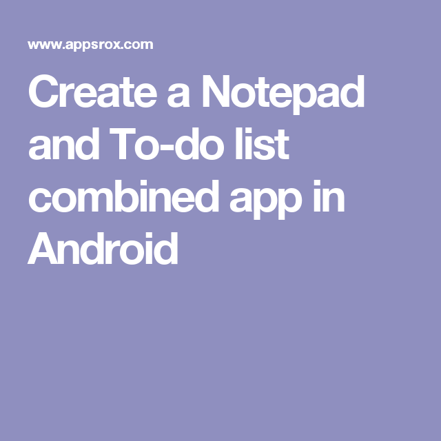 Create a Notepad and Todo list combined app in Android