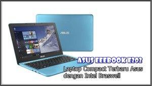 Spesifikasi dan Harga ASUS EeeBook E202 – Laptop Compact Terbaru Asus