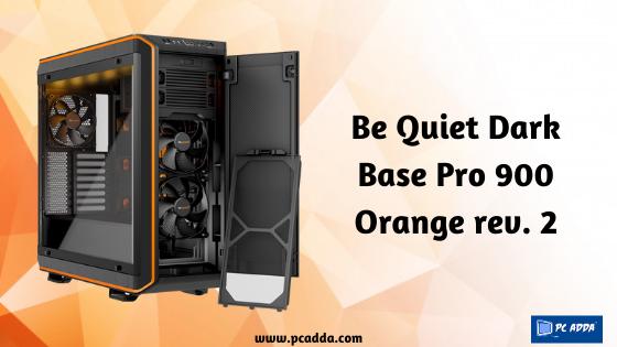 Be Quiet Dark Base Pro 900 Orange Rev 2 In 2020 Custom Pc Locker Storage Panel Siding