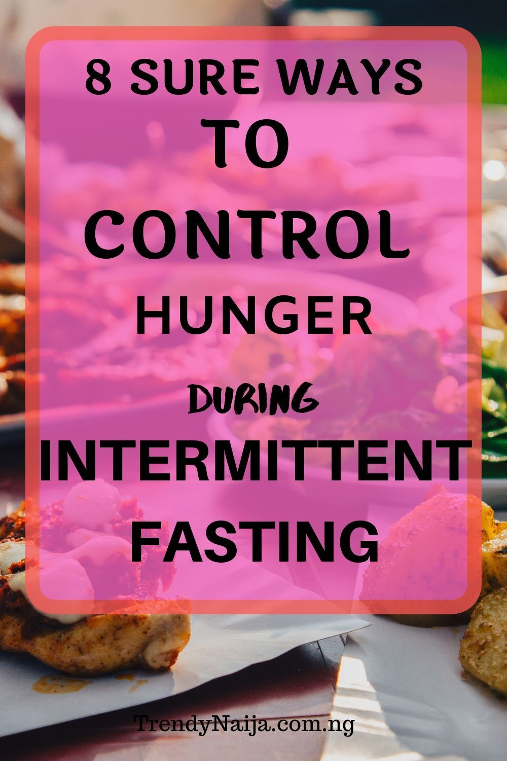How To Prevent Hunger During Intermittent Fasting