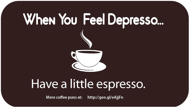 Espresso And Coffee Puns Funny Apparel Brew Quote Coffee Puns Coffee Jokes