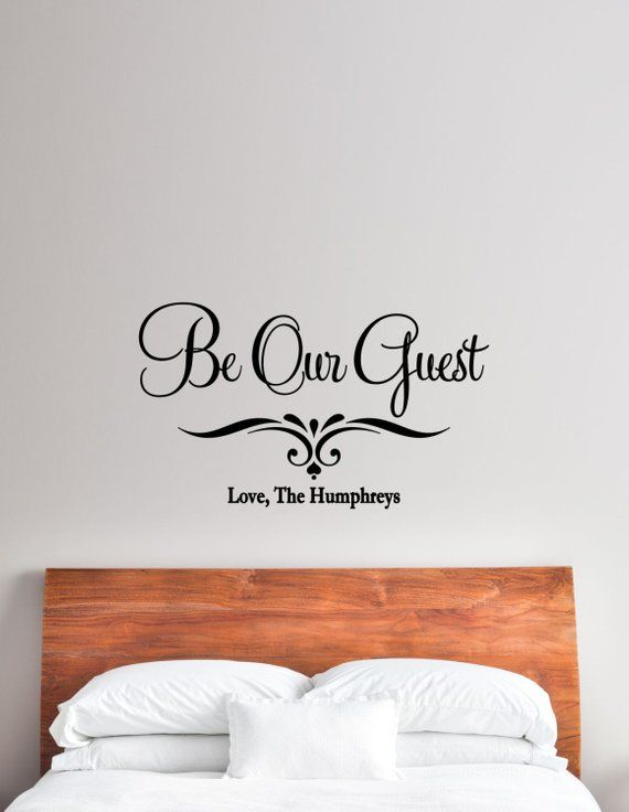 custom be our guest vinyl decal - guest bedroom wall decal, be our